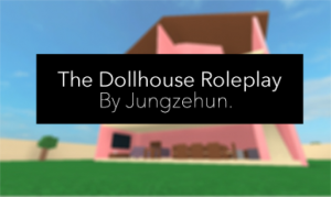 Dollhouse Roleplay